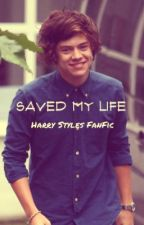 Saved My Life- A Harry Styles Fanfic by briannax03