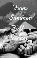 From Summer Till Forever by Dreamer4A