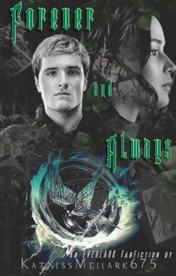 Katniss and Peeta- Forever & Always  (Under editing)
