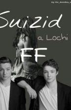 DieLochis ~ FF: Suizid † by mrquz93