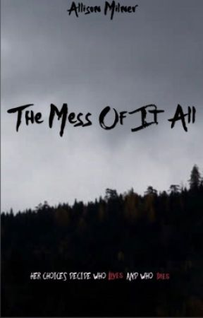 The Mess of It All (Preview) by AllisonMilner