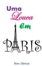 Uma louca em Paris (Editando) by Girl-Unknow