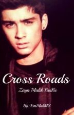 #1 Cross Roads (Zayn Malik FanFic) by Captain--Rogers