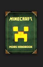 Minecraft: The Mobs Handbook by CubicCharmander