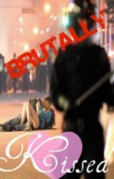 Brutally Kissed by LyricalNonsense