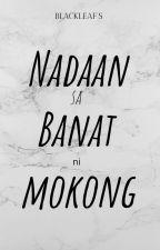 Nadaan sa Banat ni Mokong(tagalog boyxboy) by blackleaf26