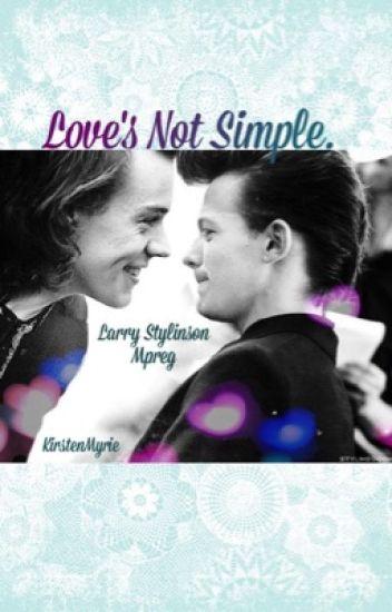 Love's Not Simple. (Larry mpreg)