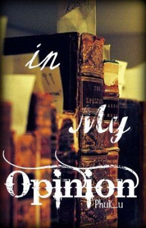 In My Opinion... [Book Reviews] by Phuk_u