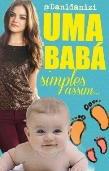 """Uma Babá simples assim...(Triologia """"Simples"""")"""