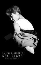 Im Park Jimin's Sex Slave by jisoosfangirl