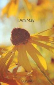 I Am May by Guru4U