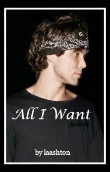 All I Want » lashton