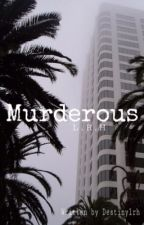Murderous | l.r.h (SLOW UPDATES) by lilaclia