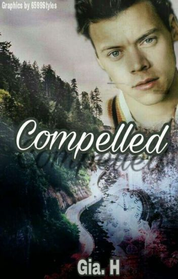 Compelled (Harry Styles)#Wattys2016