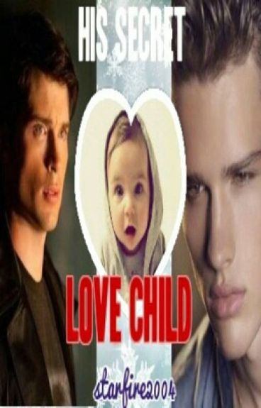 His Secret Love Child (Book One of the LOVE CHILD series)