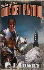 Tales Of The Rocket Patrol by PJLowry