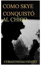 COMO SKYE CONQUISTÓ AL CHICO (HERMANASTROS #3  TERMINADA) by CorazonesAlViento