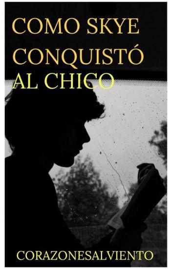 COMO SKYE CONQUISTÓ AL CHICO (HERMANASTROS #3 |TERMINADA)