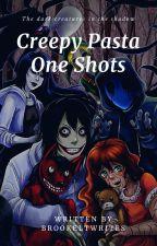 Creepypasta Oneshots by BrookeLTWrites