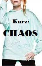 - Kurz: CHAOS - by laura19702