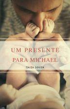 Um presente para Michael by TaizaSouza