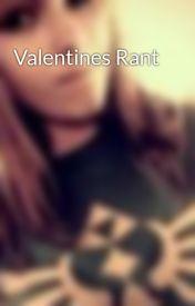 Valentines Rant by SavyXD