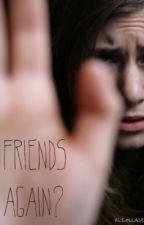 Friends Again? by PattyBrackett