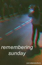 remembering sunday // m.c by porcelainanchors