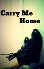 Carry Me Home by SejiADettswic