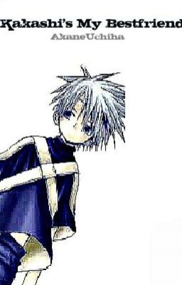 Kakashi's My Bestfriend by AkaneUchiha