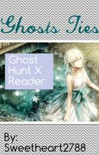 Ghost Ties (Ghost Hunt X Reader) by SweetHeart2788