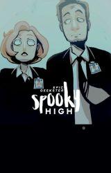 Spooky High | ˣ⁻ᶠⁱˡᵉˢ ᵃᵘ by EpicGeekster