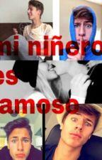 mi niñero es famoso ||Juanpa y Tu || TERMINADA by EloisaPuig123