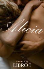 Lo que Alicia nunca supo   LIBRO I by hueleachxrros