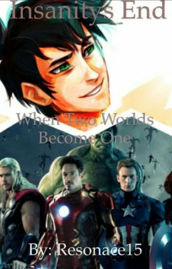 Insanity End (PJO Avengers Crossover)