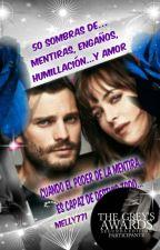 50 Sombras ... de Mentiras, engaños, Humillación y Amor by melly771