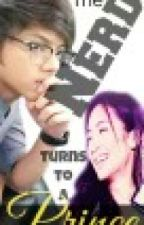 "The Nerd Turns To a Prince ""Short Story of KathNiel"" by iamvinaaa"