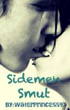 Sidemen Smut by WaterPrincess97