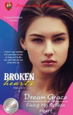 Broken Hearts Trilogy 2-Fixing My Broken Heart(published under Precious Hearts Romances) by dreamgracephr