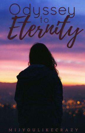Odyssey to Eternity by mijyoulikecrazy