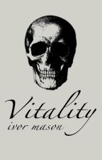 Vitality by ivors_words
