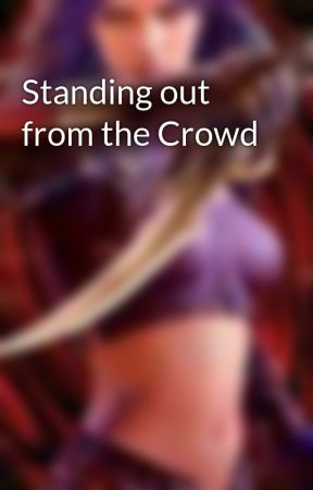 Standing out from the Crowd by PaulaPhillips