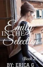 Emily In The Selection (book 2)  by enicole227
