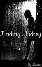 Finding Audrey by Rissaa