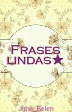 Frases lindas ★ by Jime_Belen