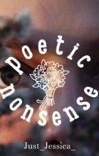 poetic nonsense. by itsonlyjessica