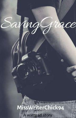 SavingGrace #JustWriteIt #Fanfiction by MissWriterChick94