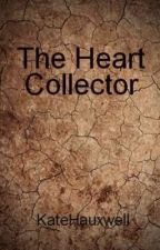 The Heart Collector by KateHauxwell