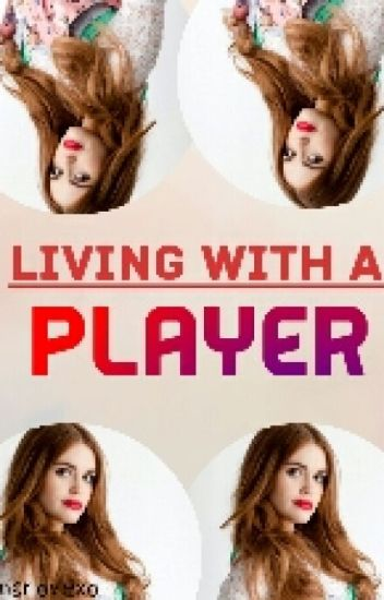 Living With A Player [#wattys2017]