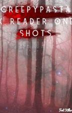 Creepypasta X Reader Oneshots by Blood_Azure